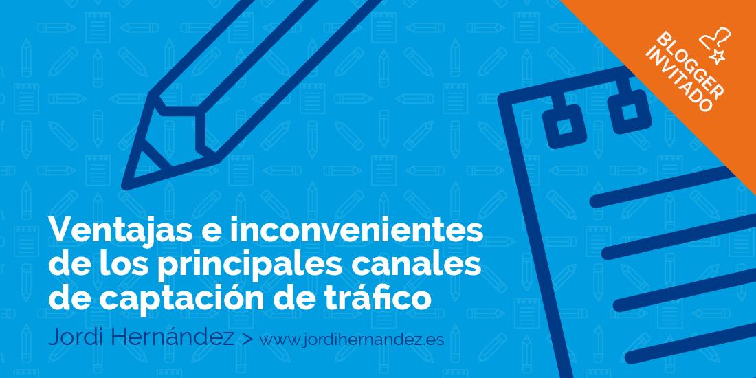 Ventajas e inconvenientes de los principales canales de tráfico